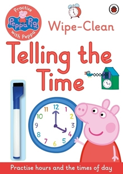 Слика на Peppa Pig: Practise with Peppa: Wipe-Clean Telling the Time